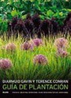 guia de plantacion: objetivo, estructura, color, estaciones, esti los, condiciones-terence conran-gavin diarmuid-9788480768757