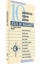 10 Palabras clave sobre jesus de nazaret Descarga de manuales