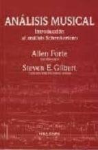 analisis musical: introduccion al analisis schenkeriano allen forte steven e. gilbert 9788482362557