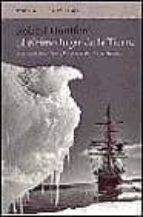 el ultimo lugar de la tierra: la carrera de scott y amundsen haci a el polo sur-roland huntford-9788483074657