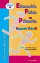 educacion fisica en primaria: segundo ciclo 3. programacion bloqu es 4 y 5-9788483161357