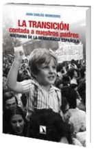 la transicion contada a nuestros padres: nocturno de la democraci a española-juan carlos monedero-9788483195857