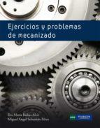 ejercicios y problemas de mecanizado miguel angel sebastian perez 9788483227657