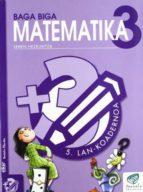baga biga matematika 3 lehen hezkuntza: 5. lan kuadernoa (txanela proyektua) jesus mari goñi 9788483319857