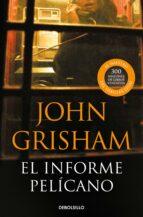 el informe pelicano john grisham 9788483467657