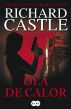 ola de calor-richard castle-9788483651957