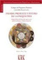 pasado, presente y futuro de la psiquiatria: psiquiatria española de 1950 a 2000. mente humana y fisica cuantica-carlos ballus pascual-9788483672457