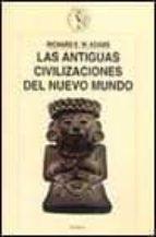 las antiguas civilizaciones del nuevo mundo-richard e.w. adams-9788484321057