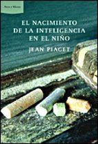 el nacimiento de la inteligencia en el niño-jean piaget-9788484328957