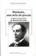 machado, una vida de poesia-alfonso ollero bañuelos-9788484652557
