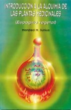 introduccion a la alquimia de las plantas medicinales-manfred m. junius-9788485316557