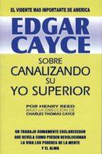 sobre canalizando su yo superior-edgar cayce-9788487476457