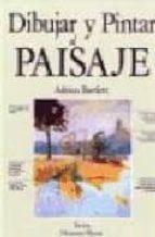 dibujar y pintar el paisaje (2ª ed.) adrian bartlett 9788487756757