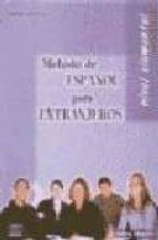 metodo de español para extranjeros: nivel elemental (2ª ed.)-aurora centellas rodrigo-9788489756557