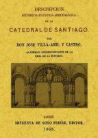 catedral de santiago: descripcion historico-artistica-arqueologic a (ed. facsimil)-jose villa-amil y castro-9788490010457