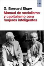 (pe) manual de socialismo y capitalismo para mujeres inteligentes-george bernard shaw-9788490064757