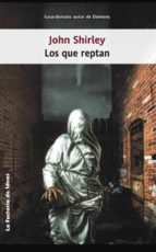 los que reptan (ebook)-john shirley-9788490185957