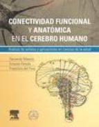 conectividad funcional y anatómica en el cerebro humano f. maestu 9788490225257