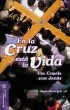 en la cruz está la vida (ebook) juan jauregui 9788490237922