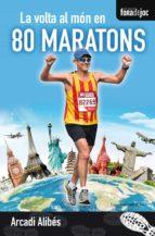 la volta al mon en 80 maratons-arcadi alibes-9788490345757