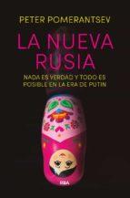 la nueva rusia: nada es verdad y todo es posible en la era de putin peter pomerantsev 9788490566657