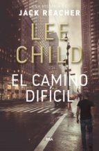 el camino dificil (2ª ed.) lee child 9788490568057