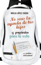 no seas la agenda de tus hijos (ebook)-noelia lopez cheda-9788490605257