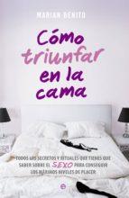 cómo triunfar en la cama (ebook)-marian benito-9788490607657
