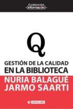 gestión de la calidad en la biblioteca-nuria balague mola-9788490641057
