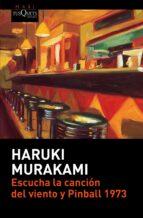 escucha la cancion del viento y pinball 1973-haruki murakami-9788490663257