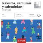 kakuros, samurais y calcudokus adictivos (cuadrados de diversion) 9788490680957