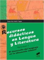recursos didacticos en lengua y literatura (vol.i): el desarrollo del lenguaje en la educacion infantil rosa ana martin vegas 9788490770757