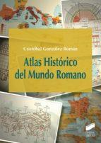 atlas historico del mundo romano cristobal gonzalez roman 9788490773857