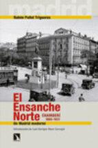 el ensanche norte: chamberi, 1860 1931: un madrid moderno ruben pallol trigueros 9788490970157
