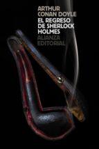 el regreso de sherlock holmes arthur conan doyle 9788491047957
