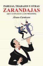 (i.b.d.) parejas, trabajos y otras zarandajas (que acongojan a los projimos)-alvaro carnicero-9788491124757