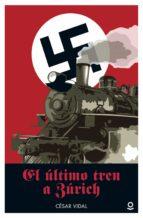 el último tren a zúrich cesar vidal 9788491220657
