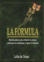 la fórmula  método práctico para obtener tus deseos, solucionar tus problemas y lograr la felicidad. (ebook) 9788491833857