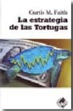 la estrategia de las tortugas-curtis m. faith-9788493622657