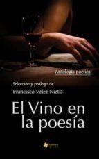 el vino en la poesia-francisco velez nieto-9788493908157