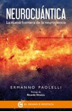 neurocuantica: la nueva frontera de la neurociencia-ermanno paolelli-9788494414657