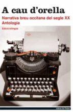 a cau d orella. narrativa breu occitana del segle xx-9788495317957