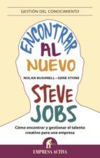 encontrar al nuevo steve jobs-nolan bushnell-gene stone-9788496627857