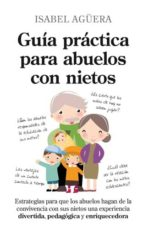 guia practica para abuelos con nietos isabel aguera 9788496947757