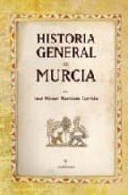historia general de murcia-miguel rodriguez llopis-9788496968257