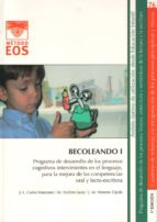 becoleando i: programa de desarrollo de los procesos cognitivos i ntervinientes en el lenguaje, para la mejora de las competencias oral y lectoescritoras jose luis galve manzano 9788497273657