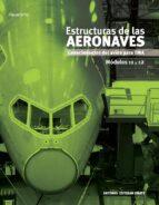 estructuras de las aeronaves: modulos 11 y 12-antonio esteban oñate-9788497322157
