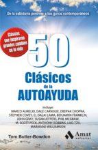 50 clasicos de la autoayuda: de la sabiduria perenne a los gurus contemporaneos (2ª ed.)-tom butler-bowdon-9788497357357