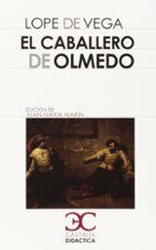 el caballero de olmedo-felix lope de vega y carpio-9788497406857