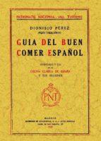 guia del buen comer español (reprod. facsimil de la ed. de madrid : patronato nacional del turismo, 1929)-dionisio perez-9788497612357